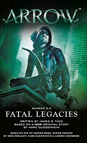 Arrow: Fatal Legacies (English Edition) -