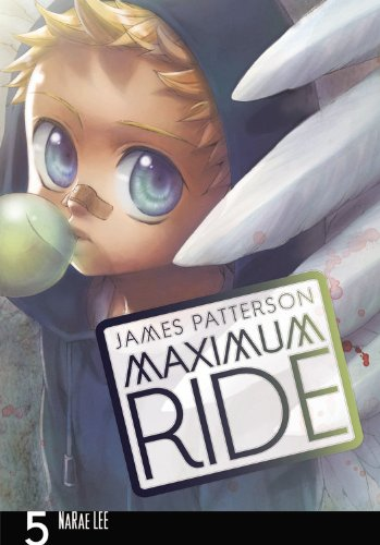 MAXIMUM RIDE: THE MANGA, VOL. 5 (Maximum Ride (Yen Press))