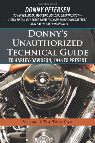 Price comparison product image Donny's Unauthorized Technical Guide to Harley-Davidson,  1936 to Present: Volume I: The Twin CAM