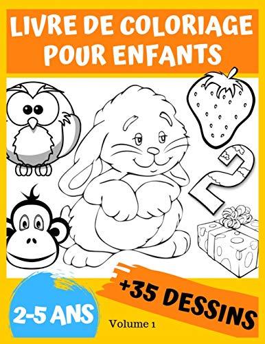 Livre de coloriage pour enfants 2-5 ans: Avec + de 35 Dessins à Colorier. Un livre de création pour les petits... par  Zuno Sila
