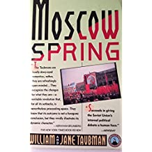 Moscow Spring by William Taubman (1990-03-01)