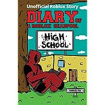 Diary of a Roblox Deadpool: Roblox High School (Unofficial Roblox Deadpool Diaries)