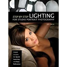 Step-by-Step Lighting for Studio Portrait Photography : Simple Lessons for Quick Learning and Easy Reference