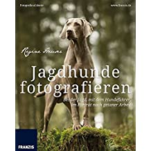 Jagdhunde fotografieren: Bei der Jagd, mit dem Hundeführer, im Porträt nach getaner Arbeit (Fotografie al dente)