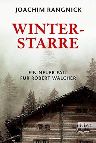 Winterstarre: Ein Allgäu-Krimi (Ein Robert-Walcher-Krimi, Band 8)
