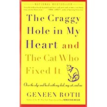 The Craggy Hole in My Heart and the Cat Who Fixed It by Geneen Roth (2005-06-28)