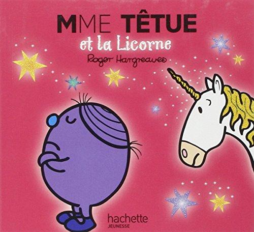 Collection Monsieur Madame (Mr Men & Little Miss): Mr Men French/Mme Tetue ET LA Licorne par Roger Hargreaves