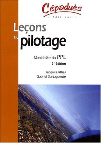 Descargar Libro Lecons de Pilotage - Maniabilite du Ppl Deuxième Edition de Attias/Dartaguiette