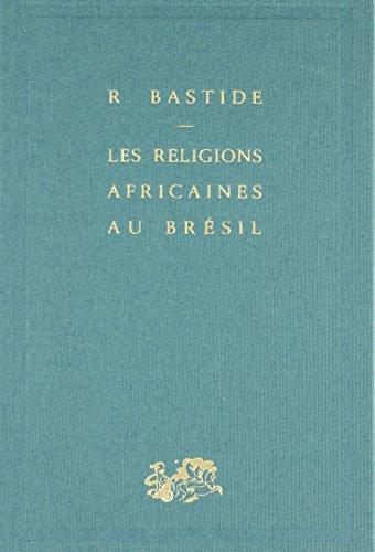 Les religions africaines au Brésil : Contribution à une sociologie des interpénétrations de civilisation