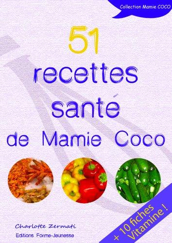51 RECETTES SANTÉ DE MAMIE COCO par Charlotte zermati