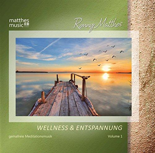 Wellness & Entspannung, Vol. 1 - Gemafreie Meditationsmusik & Christliche Entspannungsmusik