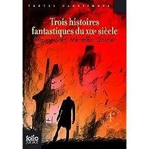 Trois histoires fantastiques du XIXe siècle by Théophile Gautier (2012-08-22)