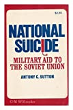 National suicide: military aid to the Soviet Union [by] Antony C. Sutton