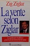 Telecharger Livres La vente selon Ziglar Le guide par excellence pour le professionnel de la vente (PDF,EPUB,MOBI) gratuits en Francaise