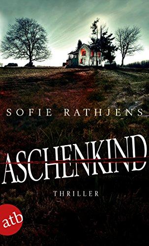Buchseite und Rezensionen zu 'Aschenkind: Thriller' von Sofie Rathjens
