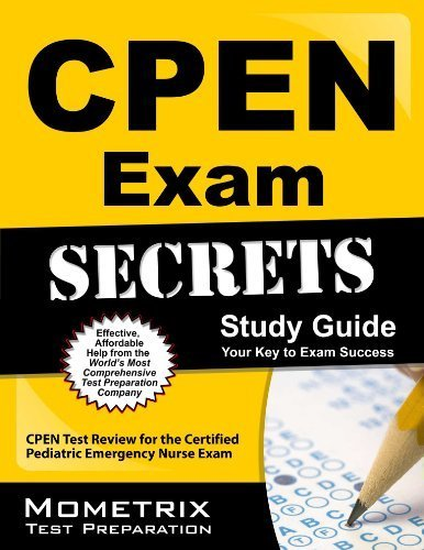 CPEN Exam Secrets Study Guide: CPEN Test Review for the Certified Pediatric Emergency Nurse Exam by CPEN Exam Secrets Test Prep Team (2013-02-14)