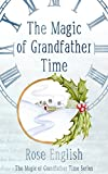 Book cover image for The Magic of Grandfather Time (The Magic of Grandfather Time Series Book 1)