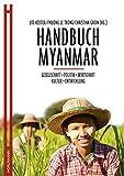 Handbuch Myanmar: Gesellschaft, Politik, Wirtschaft, Kultur, Entwicklung