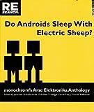 Do Androids Sleep with Electric Sheep?: monochrom's Arse Elektronika Anthology