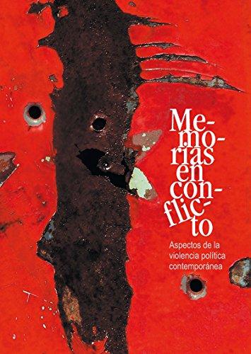 Memorias en conflicto: Aspectos de la violencia política contemporánea (Travaux de l'IFÉA) por RAYNALD BELAY
