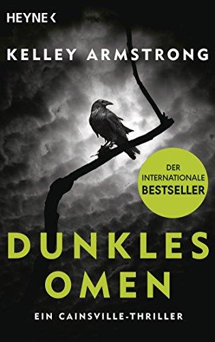 Dunkles Omen – Ein Cainsville-Thriller: Roman (Cainsville-Serie 1) von [Armstrong, Kelley]
