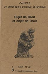 Sujet de droit et Objet de droit. Cahiers de philosophie politique et juridique - tome 22 -