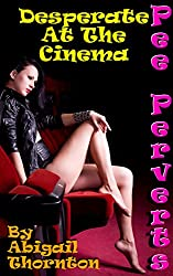 Pee Perverts: Desperate at the Cinema (English Edition)
