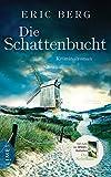 Die Schattenbucht: Kriminalroman von Eric Berg