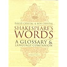 (Shakespeare's Words: A Glossary and Language Companion) By Crystal, David (Author) paperback Published on (01 , 2003)