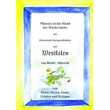 Münster in der Hand der Wiedertäufer (Historische Kurzgeschichten aus Westfalen)