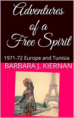 Adventures of a Free Spirit: 1971-72 Europe and Tunisia (English Edition) (1971 Einen Dollar)