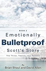 Emotionally Bulletproof Scott's Story - Book 2
