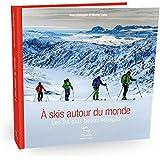 A skis autour du monde