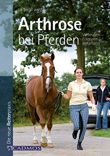 Arthrose bei Pferden: Vorbeugen - Erkennen - Behandeln (Haltung und Gesundheit)