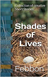 Shades of Lives: Romance, Thriller, Horror Stories