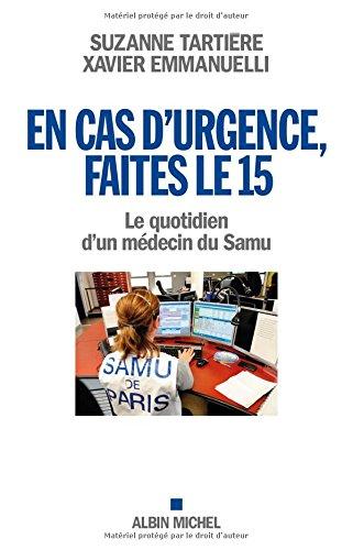 En cas d'urgence, faites le 15 - Le quotidien d'un médecin du SAMU