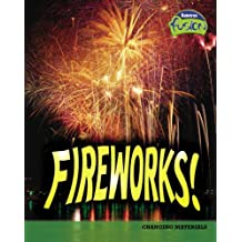 Fireworks: Changing Materials (Physical Processes and Materials) by Isabel Thomas (2006-09-27)