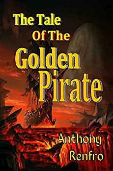 The Tale of the Golden Pirate (English Edition) de [Renfro, Anthony]