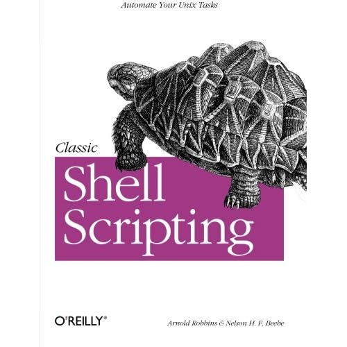 Classic Shell Scripting: Hidden Commands that Unlock the Power of Unix by Arnold Robbins;Nelson H. F. Beebe(2005-05-26)