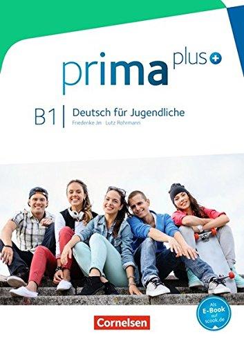 Prima plus. B1. Deutsch für jugendliche. Schülerbuch. Per le Scuole superiori