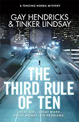 The Third Rule of Ten: A Tenzing Norbu Mystery (Dharma Detective 3) by Gay Hendricks (2014-02-03)