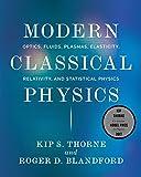#7: Modern Classical Physics – Optics, Fluids, Plasmas , Elasticity, Relativity, and Statistical Physics