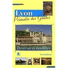 Lyon: Primatie des Gaules.