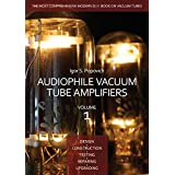 Audiophile Vacuum Tube Amplifiers - Design, Construction, Testing, Repairing & Upgrading, Volume 1