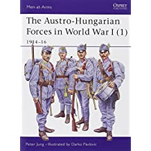 The Austro-Hungarian Forces in World War I (1): 1914-16 (Men-at-Arms, Band 392)