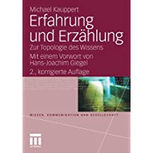 Erfahrung und Erzählung: 2. Korrigierte Auflage, Zur Topologie des Wissens (Wissen, Kommunikation und Gesellschaft) (German Edition)