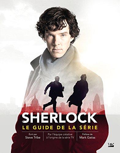 Sherlock : Le guide de la série par Steve Tribe, Richard Atkinson