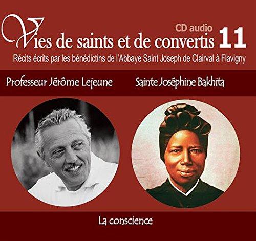 Vies de saints ou de convertis T11. Professeur Jrme Lejeune et Sainte Josphine Bakhita - La conscience