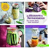 Je découvre la fermentation par Hélène Schernberg