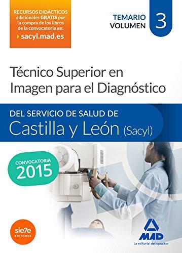 Técnico Superior en Imagen para el Diagnóstico del Servicio de Salud de Castilla y León (SACYL). Temario volumen III: 3